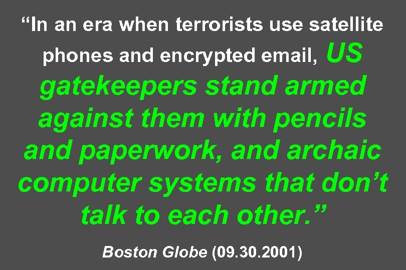 """""""In an era when terrorists use satellite US gatekeepers stand armed against them with"""