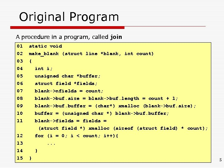 Original Program A procedure in a program, called join 01 static void 02 03