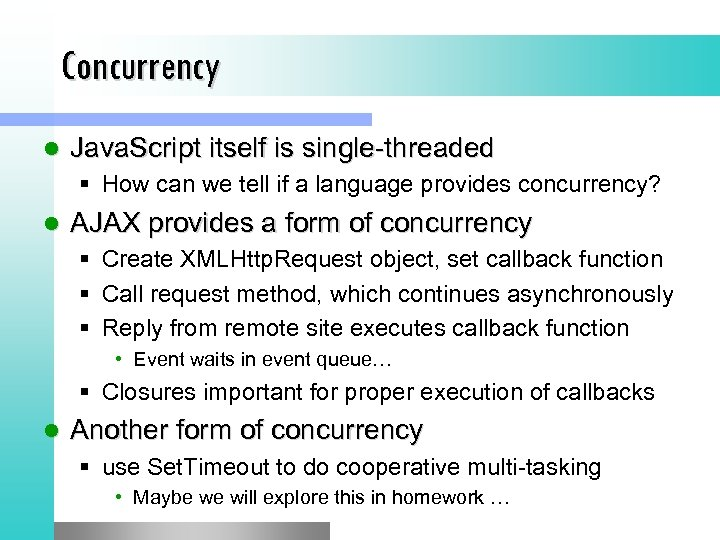 Concurrency l Java. Script itself is single-threaded § How can we tell if a