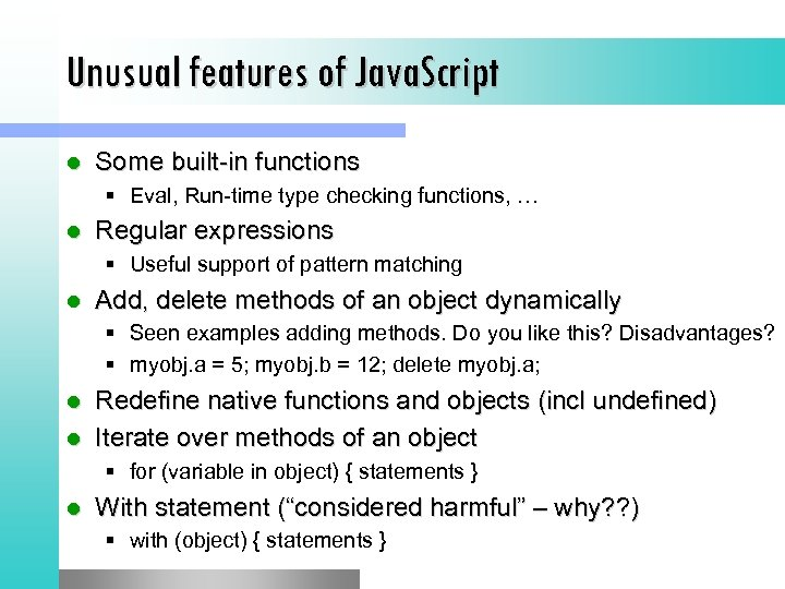 Unusual features of Java. Script l Some built-in functions § Eval, Run-time type checking