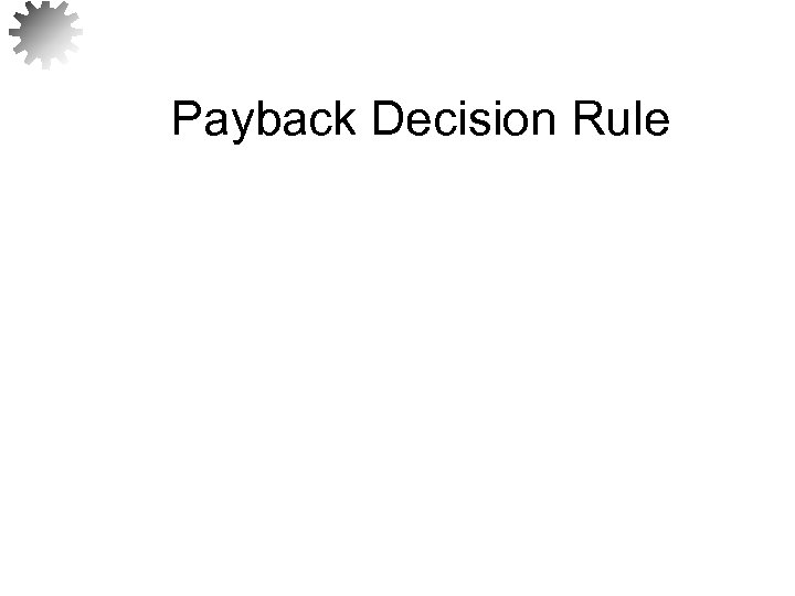 Payback Decision Rule