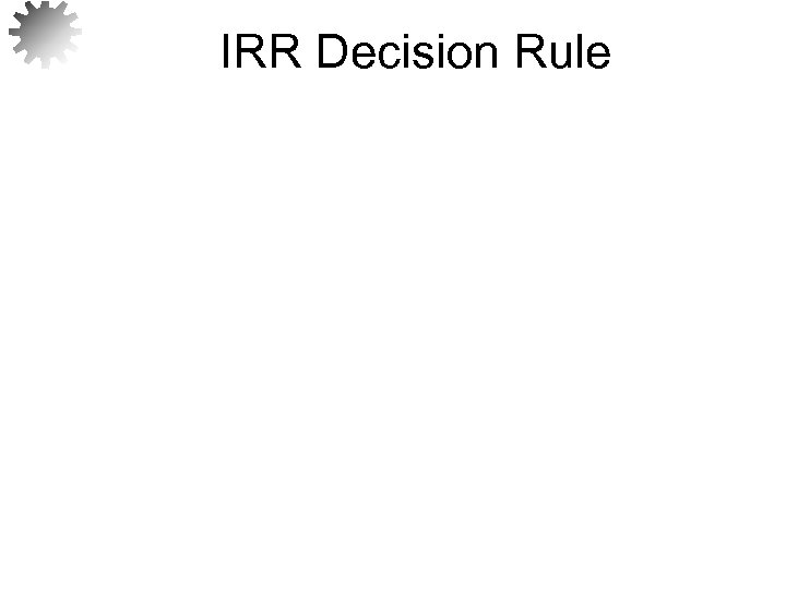 IRR Decision Rule