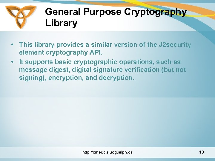 General Purpose Cryptography Library • This library provides a similar version of the J