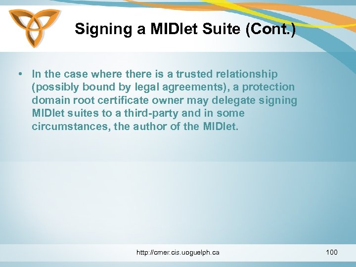 Signing a MIDlet Suite (Cont. ) • In the case where there is a