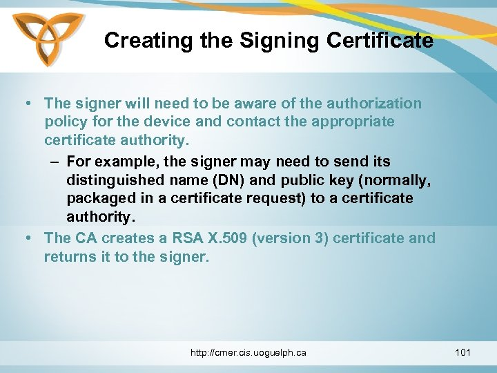 Creating the Signing Certificate • The signer will need to be aware of the