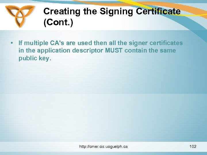 Creating the Signing Certificate (Cont. ) • If multiple CA's are used then all