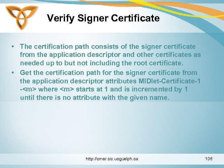 Verify Signer Certificate • The certification path consists of the signer certificate from the