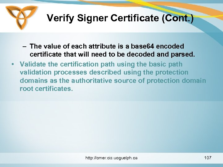 Verify Signer Certificate (Cont. ) – The value of each attribute is a base