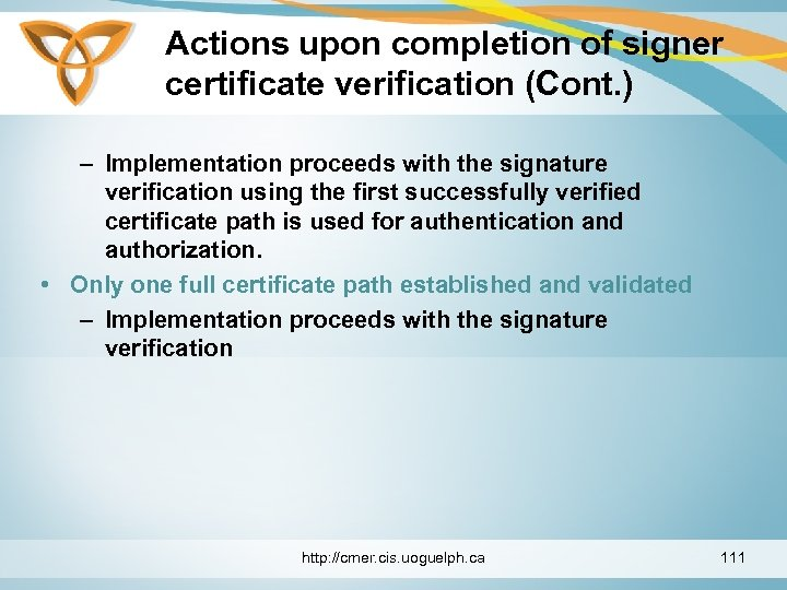 Actions upon completion of signer certificate verification (Cont. ) – Implementation proceeds with the