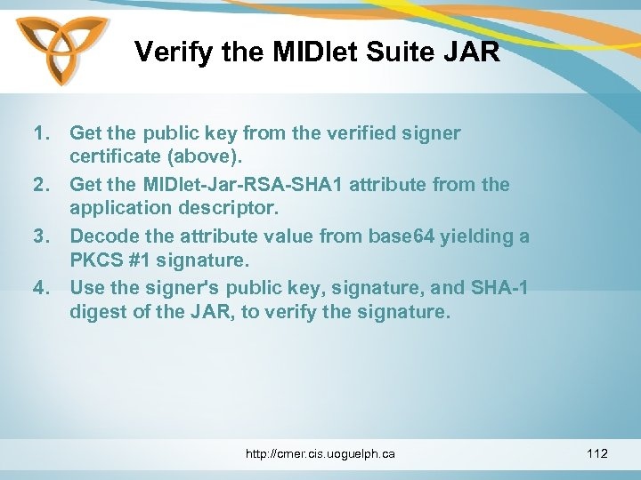 Verify the MIDlet Suite JAR 1. Get the public key from the verified signer