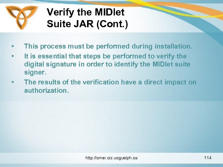 Verify the MIDlet Suite JAR (Cont. ) • • • This process must be