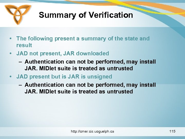 Summary of Verification • The following present a summary of the state and result