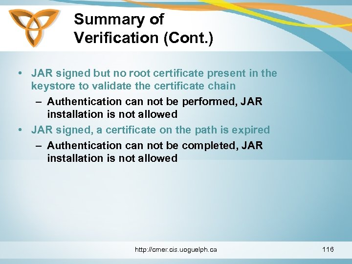 Summary of Verification (Cont. ) • JAR signed but no root certificate present in