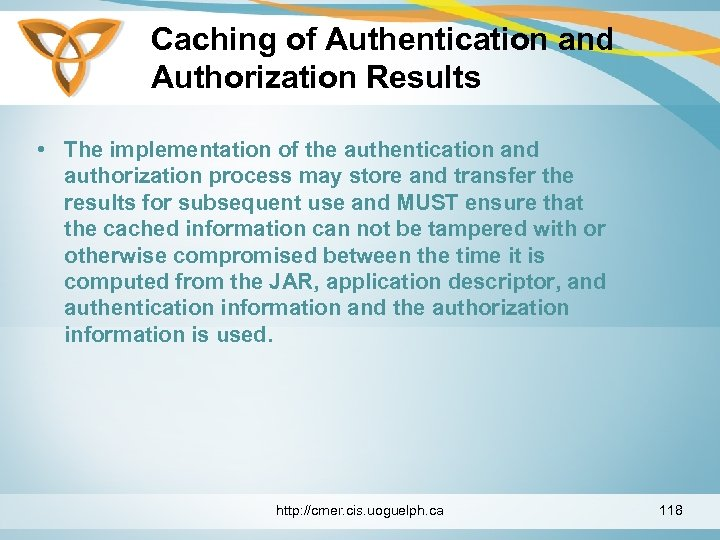 Caching of Authentication and Authorization Results • The implementation of the authentication and authorization