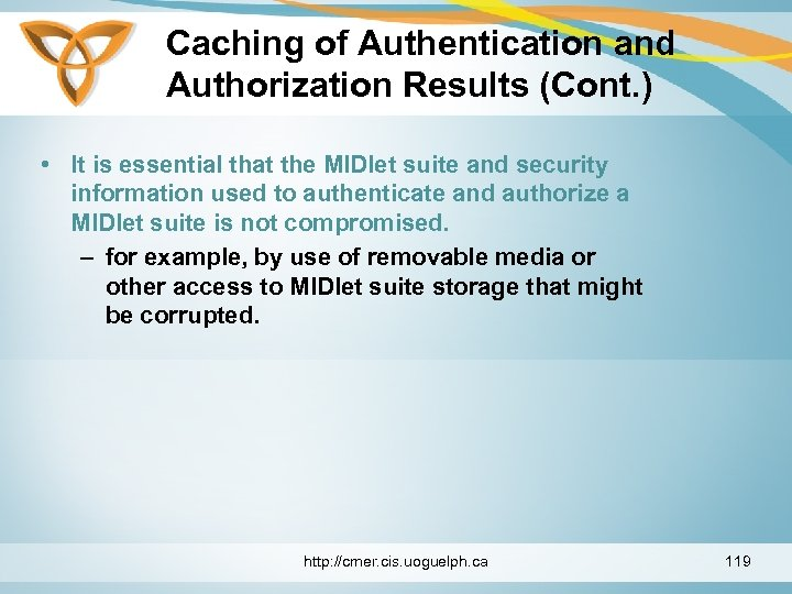 Caching of Authentication and Authorization Results (Cont. ) • It is essential that the
