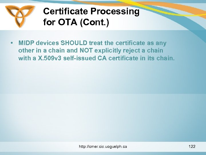 Certificate Processing for OTA (Cont. ) • MIDP devices SHOULD treat the certificate as