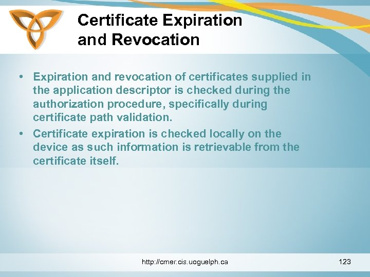 Certificate Expiration and Revocation • Expiration and revocation of certificates supplied in the application