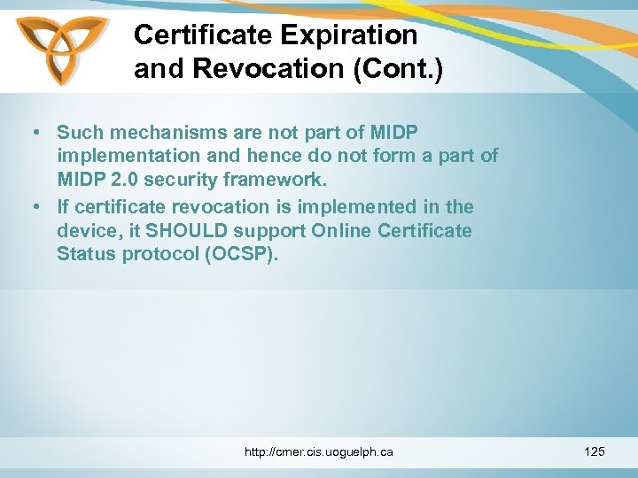 Certificate Expiration and Revocation (Cont. ) • Such mechanisms are not part of MIDP