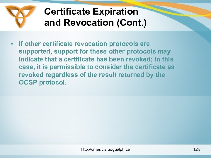 Certificate Expiration and Revocation (Cont. ) • If other certificate revocation protocols are supported,