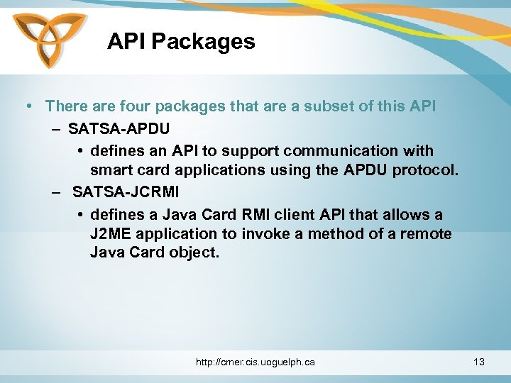 API Packages • There are four packages that are a subset of this API