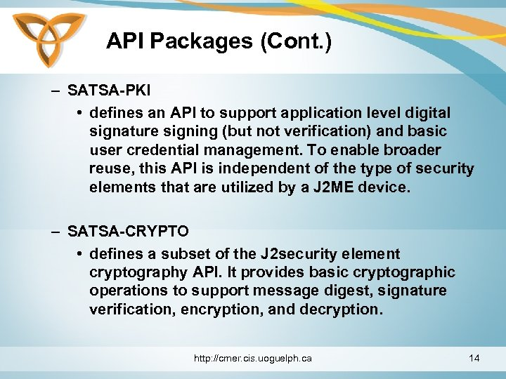 API Packages (Cont. ) – SATSA-PKI • defines an API to support application level
