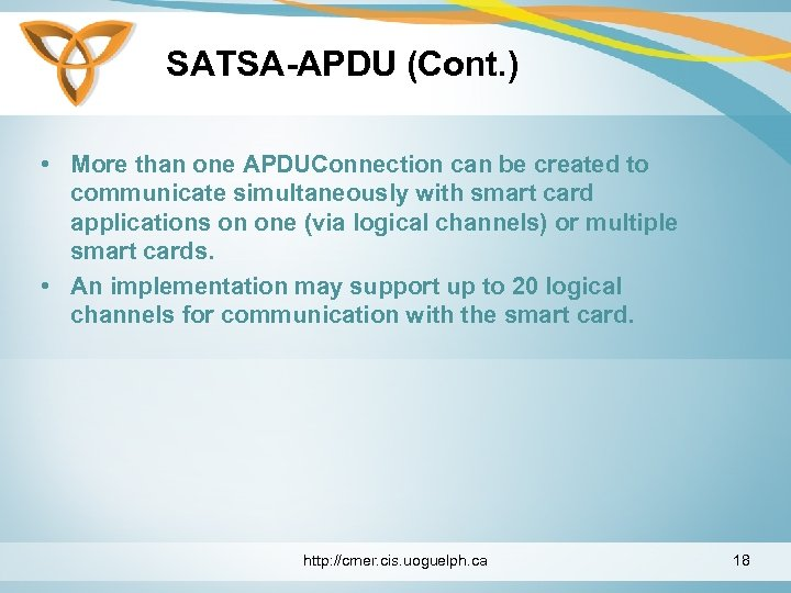 SATSA-APDU (Cont. ) • More than one APDUConnection can be created to communicate simultaneously