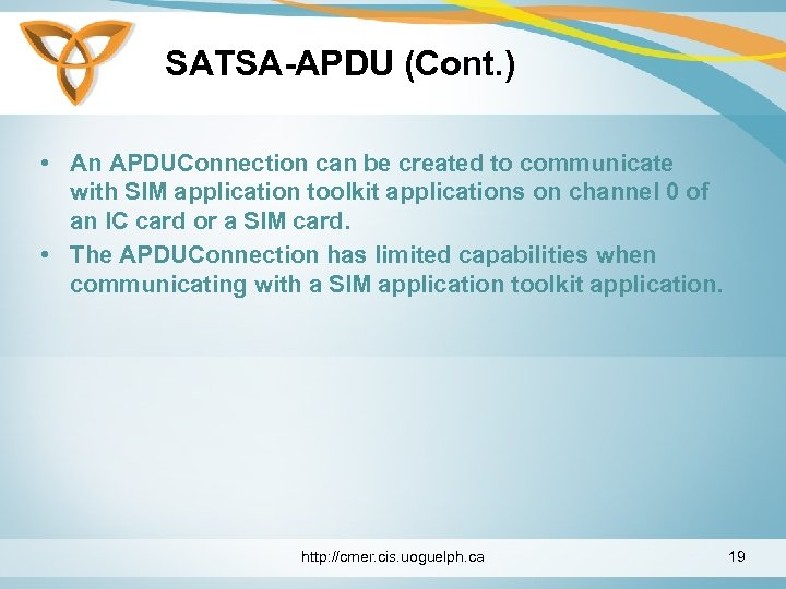 SATSA-APDU (Cont. ) • An APDUConnection can be created to communicate with SIM application