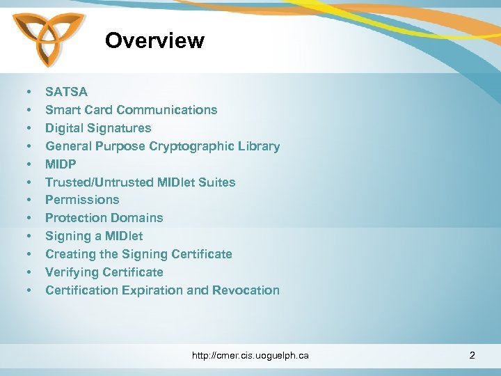 Overview • • • SATSA Smart Card Communications Digital Signatures General Purpose Cryptographic Library