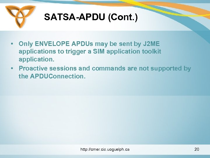 SATSA-APDU (Cont. ) • Only ENVELOPE APDUs may be sent by J 2 ME