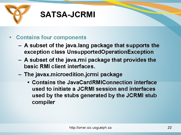 SATSA-JCRMI • Contains four components – A subset of the java. lang package that