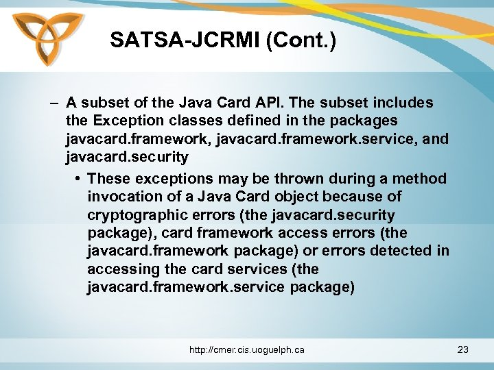 SATSA-JCRMI (Cont. ) – A subset of the Java Card API. The subset includes