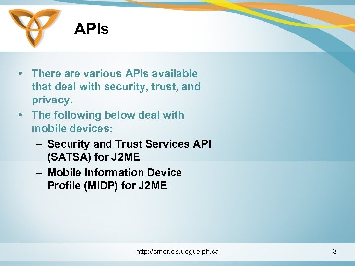 APIs • There are various APIs available that deal with security, trust, and privacy.