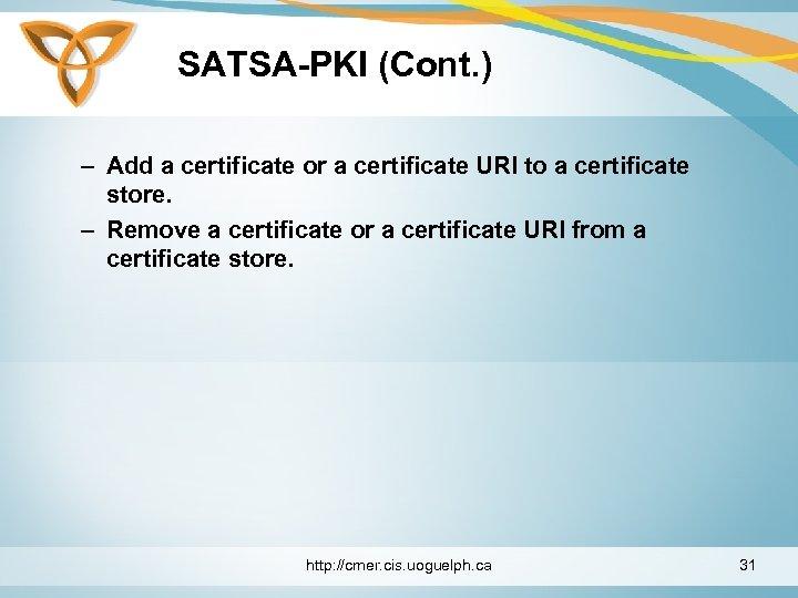 SATSA-PKI (Cont. ) – Add a certificate or a certificate URI to a certificate