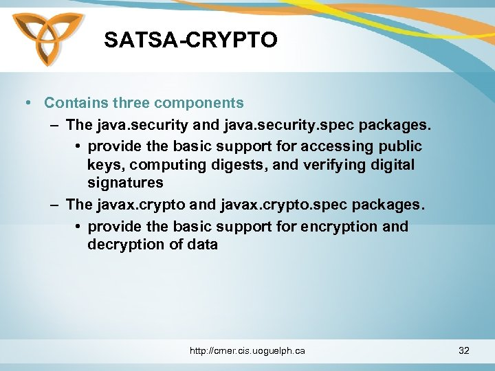 SATSA-CRYPTO • Contains three components – The java. security and java. security. spec packages.
