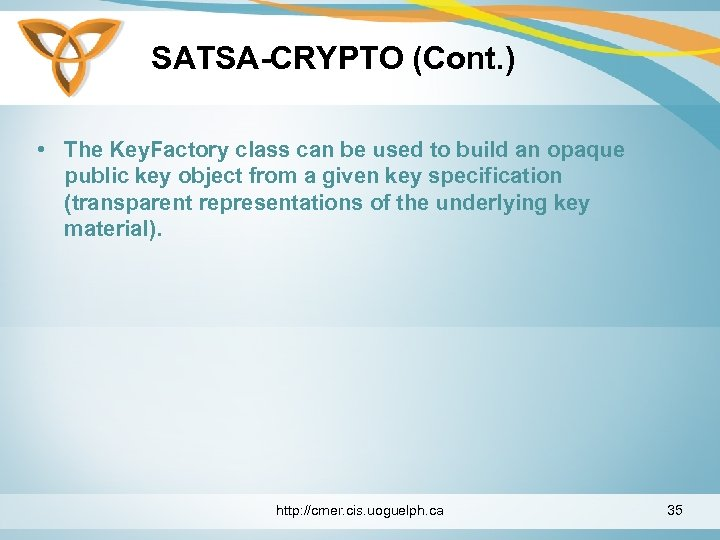 SATSA-CRYPTO (Cont. ) • The Key. Factory class can be used to build an