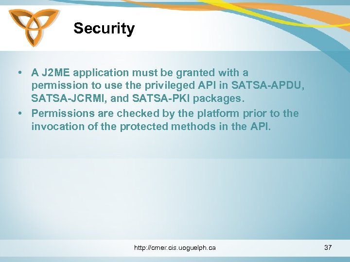 Security • A J 2 ME application must be granted with a permission to