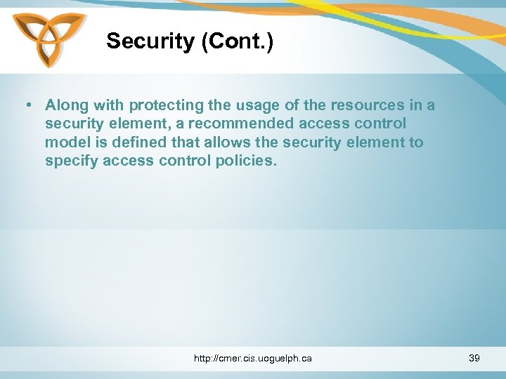 Security (Cont. ) • Along with protecting the usage of the resources in a