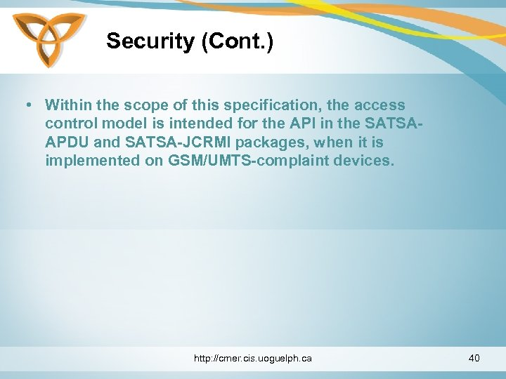 Security (Cont. ) • Within the scope of this specification, the access control model