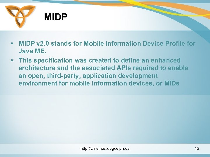 MIDP • MIDP v 2. 0 stands for Mobile Information Device Profile for Java