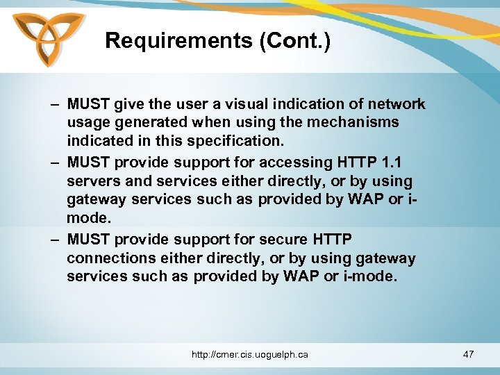 Requirements (Cont. ) – MUST give the user a visual indication of network usage