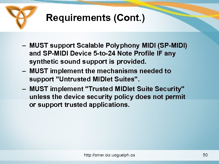 Requirements (Cont. ) – MUST support Scalable Polyphony MIDI (SP-MIDI) and SP-MIDI Device 5