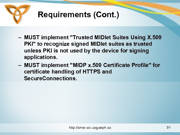 Requirements (Cont. ) – MUST implement