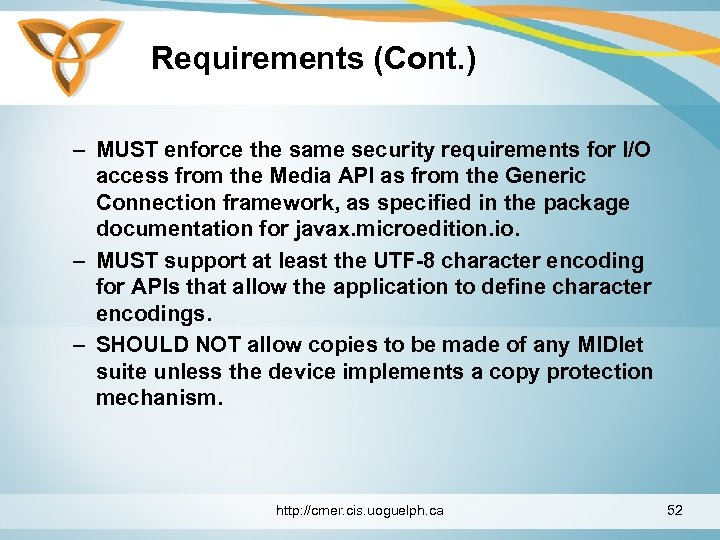 Requirements (Cont. ) – MUST enforce the same security requirements for I/O access from
