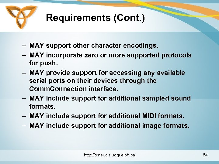 Requirements (Cont. ) – MAY support other character encodings. – MAY incorporate zero or