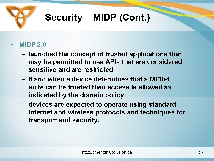 Security – MIDP (Cont. ) • MIDP 2. 0 – launched the concept of