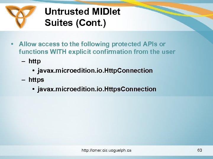 Untrusted MIDlet Suites (Cont. ) • Allow access to the following protected APIs or