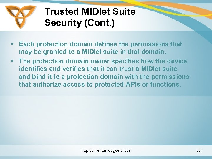 Trusted MIDlet Suite Security (Cont. ) • Each protection domain defines the permissions that
