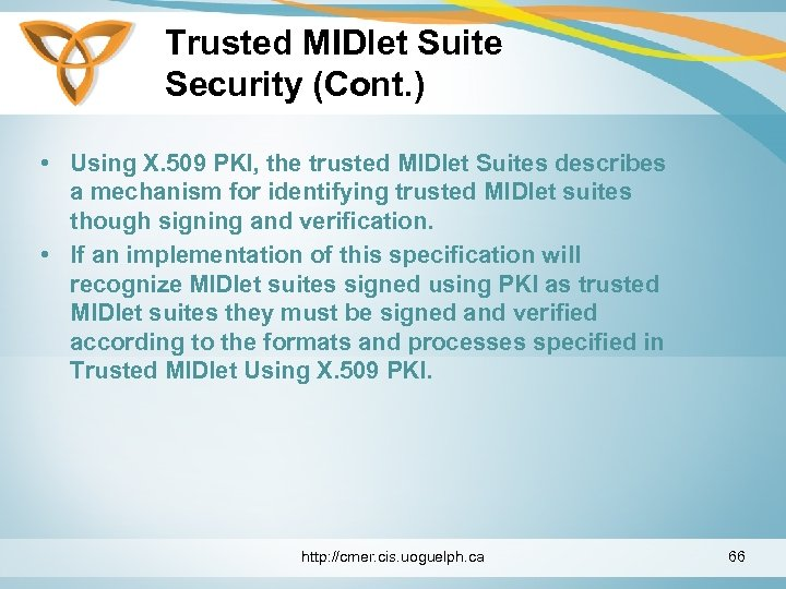 Trusted MIDlet Suite Security (Cont. ) • Using X. 509 PKI, the trusted MIDlet