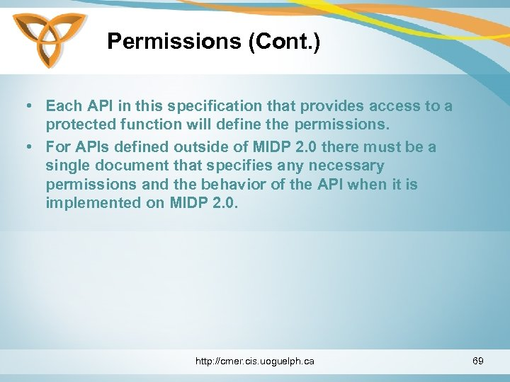 Permissions (Cont. ) • Each API in this specification that provides access to a