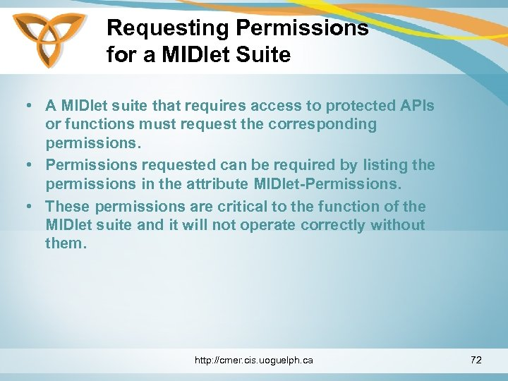 Requesting Permissions for a MIDlet Suite • A MIDlet suite that requires access to